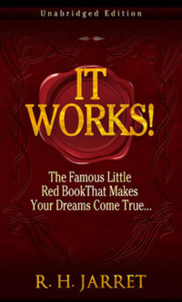It works! The famous little red book that makes your dreams come true... - R. H. Jarret |