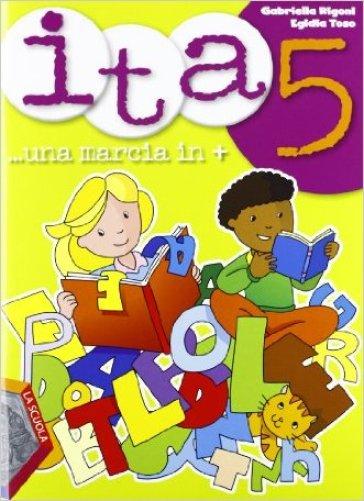 Ita. Una marcia in +. Per la Scuola elementare. 5. - Gabriella Rigoni | Ericsfund.org