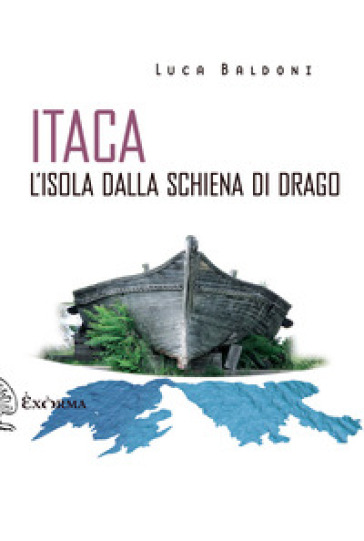 Itaca. L'isola dalla schiena di drago - Luca Baldoni | Ericsfund.org