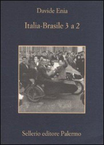 Italia-Brasile 3 a 2 - Davide Enia |