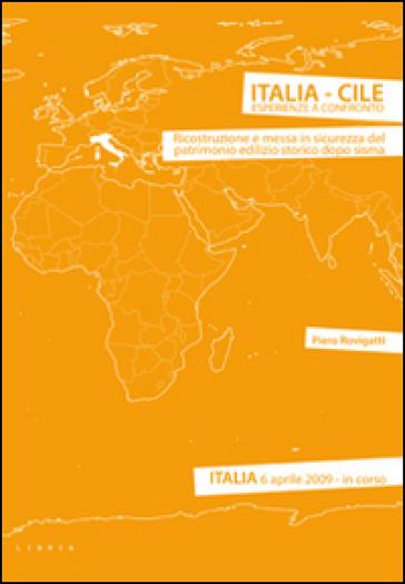 Italia-Cile. Esperienze a confronto. Ricostruzione e messa in sicurezza del patrimonio edilizio storico dopo sisma