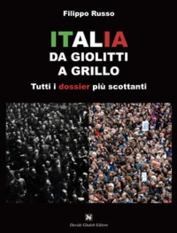 Italia. Da Giolitti a Grillo. Tutti i dossier più scottanti - Filippo Russo | Kritjur.org