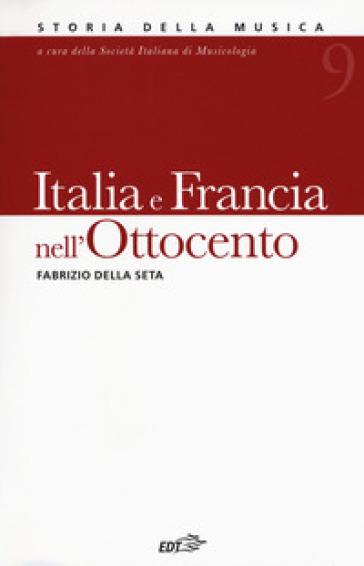 Italia e Francia nell'Ottocento. 9. - Fabrizio Della Seta | Ericsfund.org