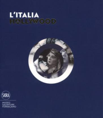L'Italia a Hollywood. Ediz. illustrata - S. Ricci |