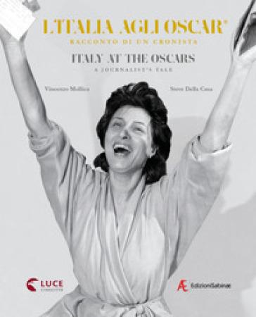 L'Italia agli Oscar. Racconto di un cronista. Ediz. italiana e inglese - Vincenzo Mollica |