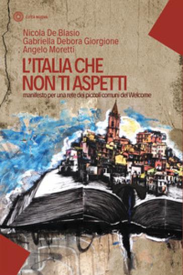 L'Italia che non ti aspetti. Manifesto per una rete dei piccoli comuni del Welcome - Nicola De Blasio | Kritjur.org