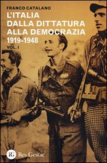 L'Italia dalla dittatura alla democrazia 1919-1948 - Franco Catalano |