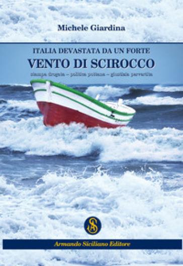 Italia devastata da un forte vento di scirocco - Michele Giardina |