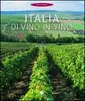 Italia di vino in vino - Guido Montaldo |