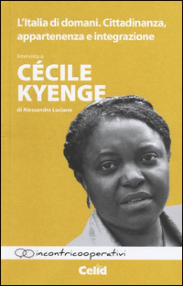 L'Italia di domani. Cittadinanza, appartenenza e integrazione. Intervista a Cécile Kyenge di Alessandra Luciano - Cécile Kyenge | Kritjur.org