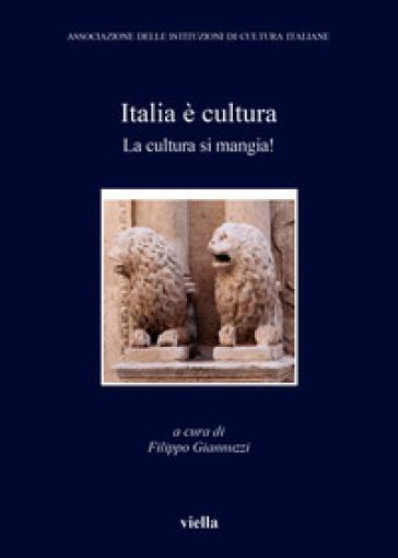 Italia è cultura. La cultura si mangia - F. Giannuzzi   Kritjur.org