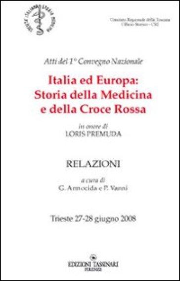 Italia ed Europa. Storia della medicina e della Croce Rossa - P. Vanni |