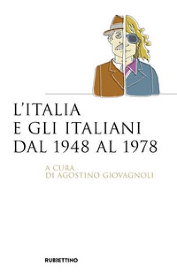 L'Italia e gli italiani dal 1948 al 1978 - A. Giovagnoli |