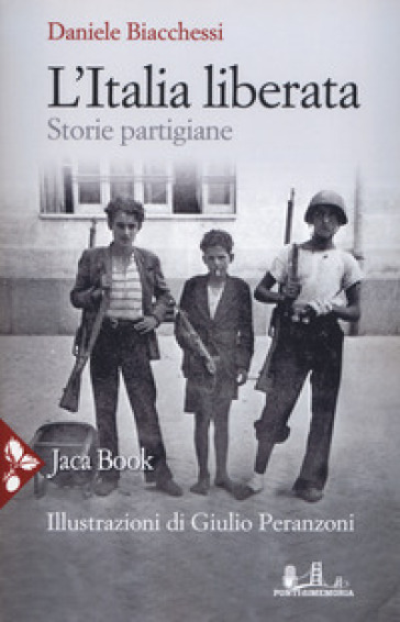 L'Italia liberata. Storie partigiane - Daniele Biacchessi   Kritjur.org