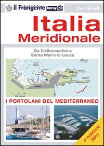 Italia meridionale. Da Civitavecchia a Santa Maria di Leuca. Portolano del Mediterraneo - Rod Heikell |