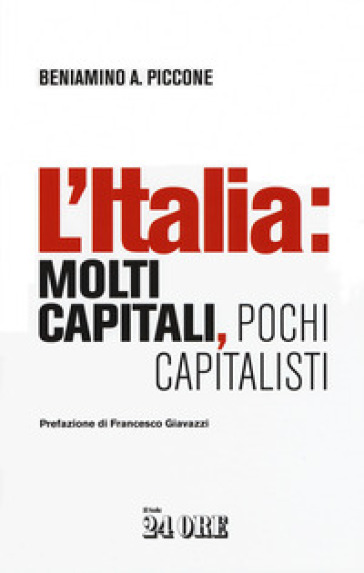 L'Italia: molti capitali, pochi capitalisti - Beniamino Andrea Piccone | Thecosgala.com