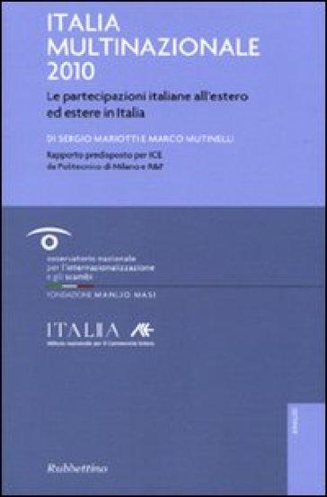 Italia multinazionale 2010. Le partecipazioni italiane all'estero ed estere in Italia - Marco Mutinelli |