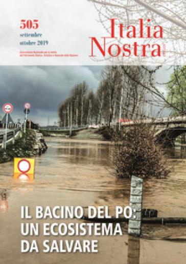 Italia nostra (2019). 505: Il bacino del Po: un ecosistema da salvare (Settembre-Ottobre) - L. Carra  