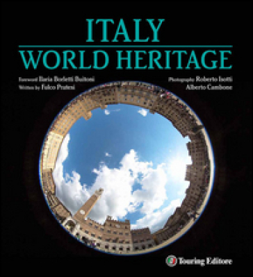 Italia patrimonio dell'umanità. Ediz. inglese - Fulco Pratesi |