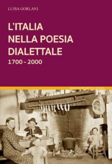 L'Italia nella poesia dialettale 1700-2000 - Luisa Gorlani |