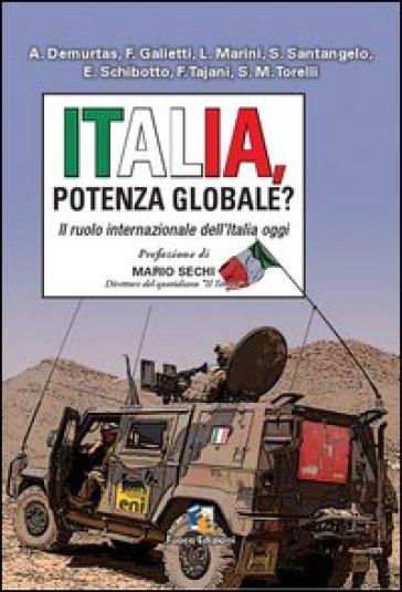 Italia, potenza globale? Il ruolo internazionale dell'Italia oggi