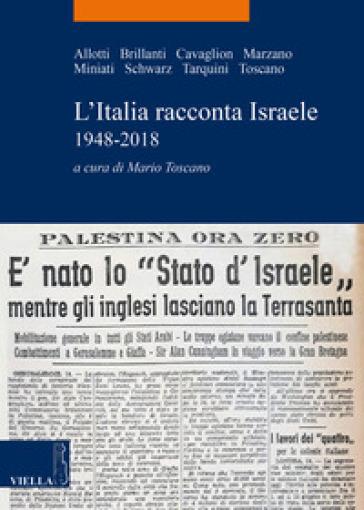 L'Italia racconta Israele 1948-2018 - M. Toscano | Rochesterscifianimecon.com