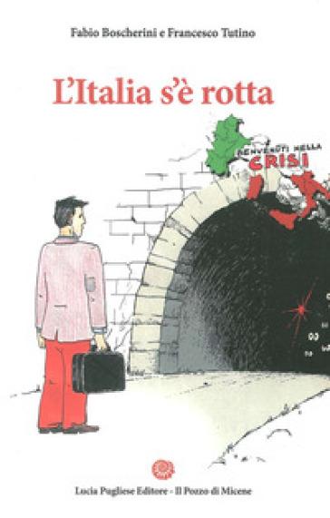 L'Italia s'è rotta. Dove vanno banche, risparmiatori e piccole imprese - Fabio Boscherini | Ericsfund.org