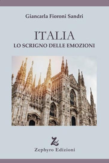 Italia. Lo scrigno delle emozioni - Giancarla Sandri Fioroni |