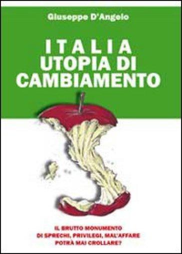 Italia utopia di cambiamento - Giuseppe D'Angelo | Kritjur.org