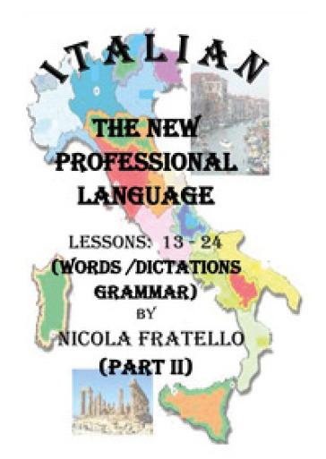 Italian. The new professional language. 2: Lessons 13-24 - Nicola Fratello | Rochesterscifianimecon.com
