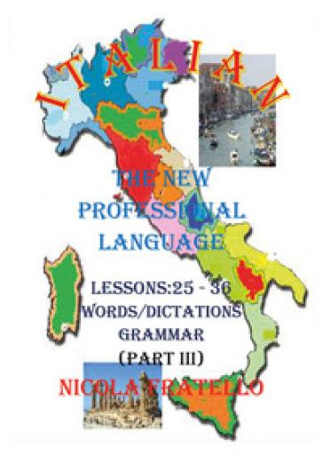 Italian. The new professional language. 3: Lessons 25-36 - Nicola Fratello | Rochesterscifianimecon.com