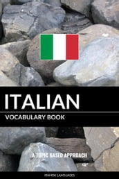 Italian Vocabulary Book: A Topic Based Approach