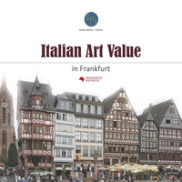 Italian art value in Frankfurt. Ediz. illustrata - D. Marasà |