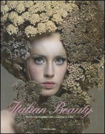 Italian beauty. Storie e protagonisti della cosmesi in Italia - A. Grua |