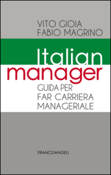 Italian manager. Guida per far carriera manageriale