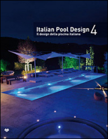 Italian pool design. Il design della piscina italiana. Ediz. bilingue. 4.