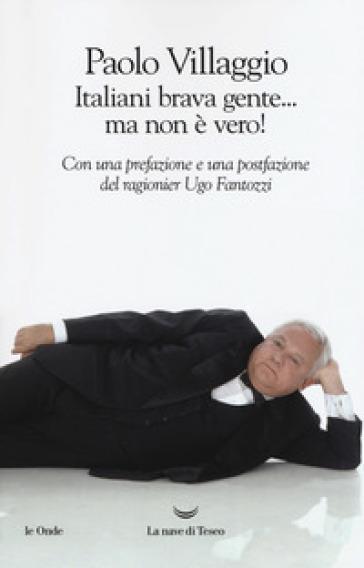 Italiani brava gente... ma non è vero! - Paolo Villaggio |