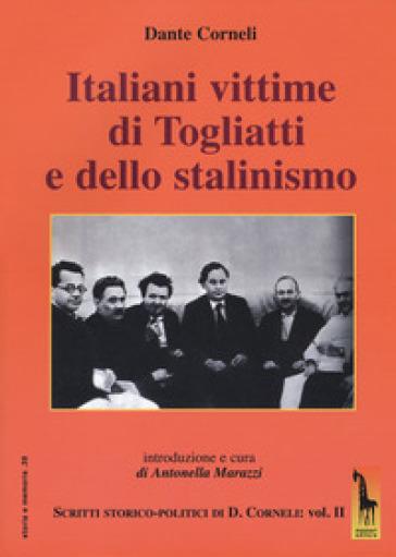 Italiani vittime di Togliatti e dello stalinismo. Scritti storico-politici di Dante Corneli. 2. - Dante Corneli |