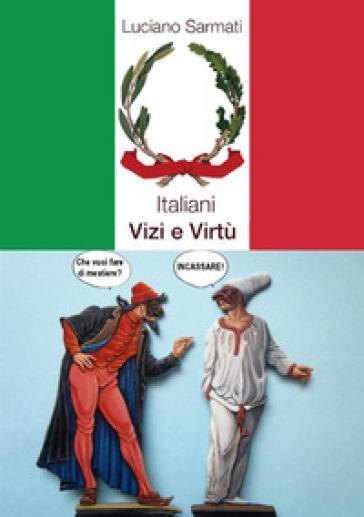 Italiani vizi e virtù - Luciano Sarmati | Kritjur.org