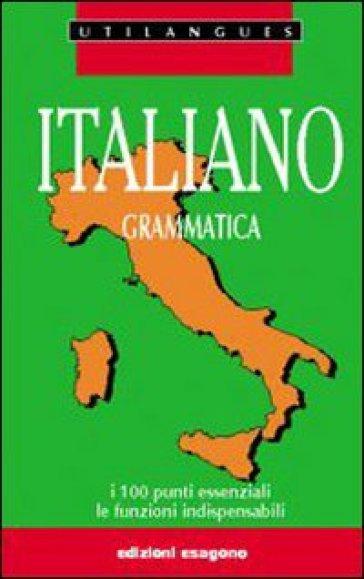 Italiano. Grammatica. Per le Scuole superiori - Alessandra Pasetti |