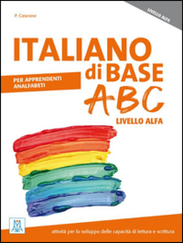 Italiano di base ABC. Livello ALFA - Patrizia Catanese |