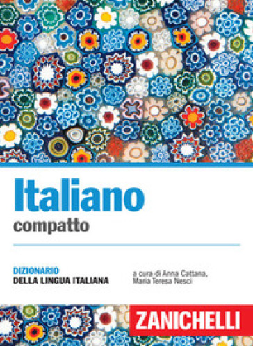 Italiano compatto. Dizionario della lingua italiana - Anna Cattana | Thecosgala.com