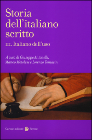 Italiano dell'uso. Storia dell'italiano scritto. 3. - Gervasio Antonelli  