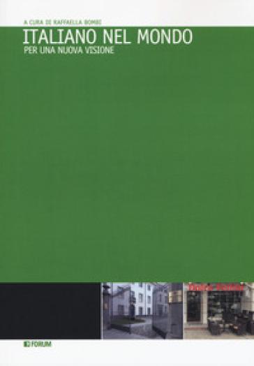 Italiano nel mondo. Per una nuova visione - R. Bombi pdf epub