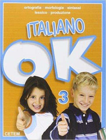Italiano ok. Per la Scuola elementare. 3.