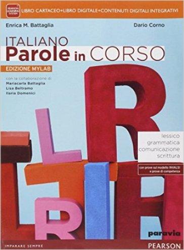 Italiano parole in corso. Ediz. mylab. Per le Scuole superiori. Con e-book. Con espansione online - Enrica M. Battaglia   Ericsfund.org