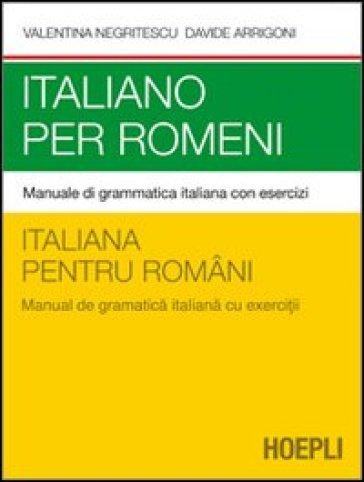 Italiano per romeni. Manuale di grammatica italiana con esercizi - Valentina Negritescu  