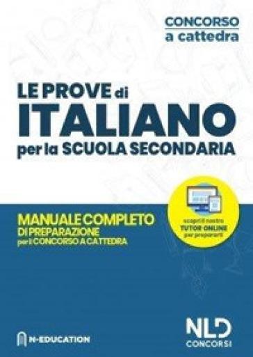 Italiano nella scuola secondaria. Manuale di preparazione alle prove scritte e orali. Concorso a cattedra 2020