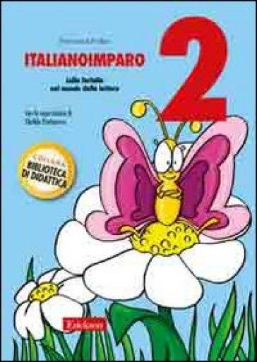 ItalianoImparo. 2.Lalla farfalla nel mondo della lettura - Francesca Furlan |