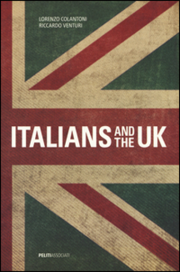Italians and the UK. Ediz. bilingue